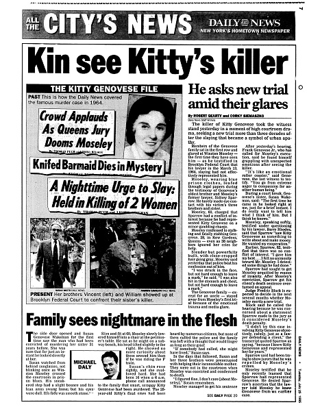 Daily News page 7, July 25, 1995, Headline: Kin see Kitty's killer - He ask new trial amid their glares. The killer of Kitty Genovese took the witness stand yesterday in a moment of high courtroom drama, seeking a new trial more than three decades after the slaying that became a symbol of urban apathy. Members of the Genovese family sat in the first row and glared at Winston Moseley, the first time they have seen him, as he testified in Brooklyn Federal Court that his lawyer in the March 13, 1964, slaying had not effectively represented him. Kitty's brothers Vincent Geneovese and William Genovese showed up at the court. (Photo By: /NY Daily News via Getty Images)