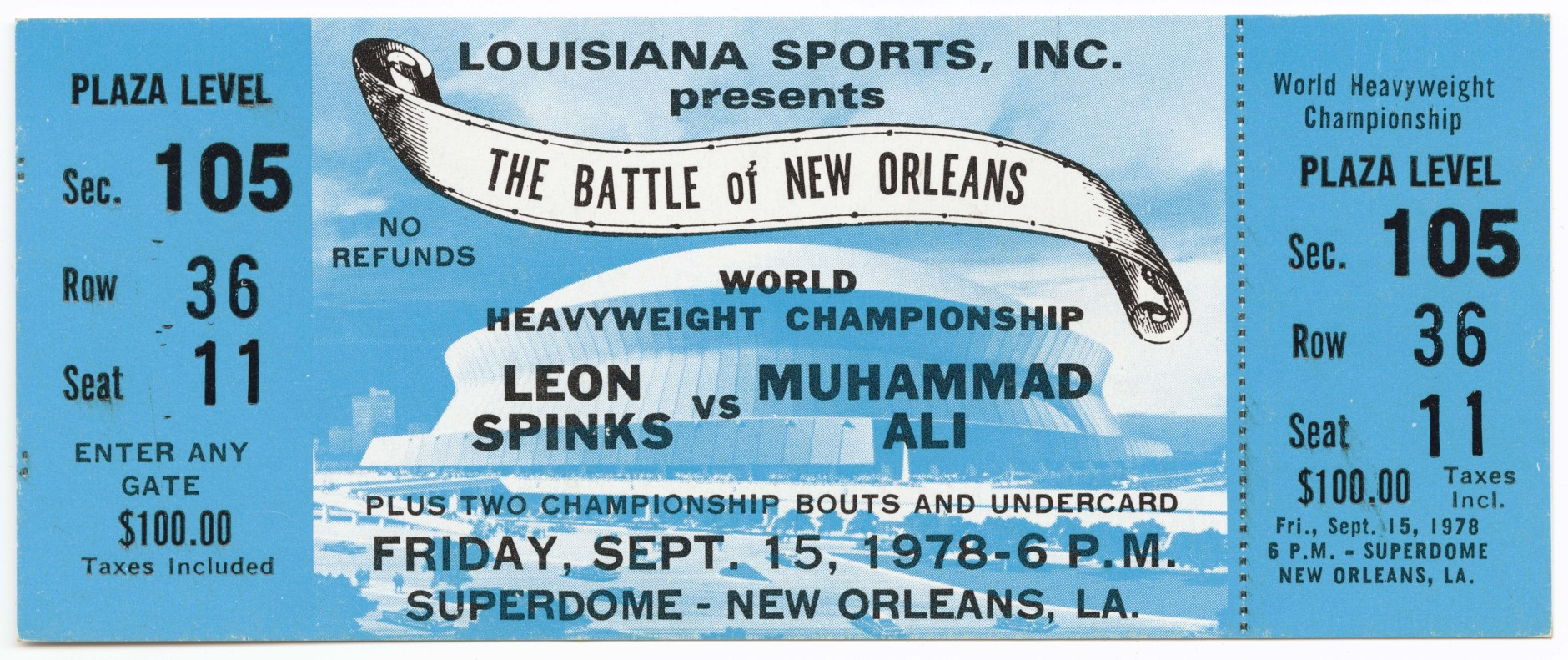 "Ticket to the World Heaveywieght Championship boxing match between Muhammad Ali and Leon Spinks. The ticket is blue with black text. An image of the Superdome can be seen on the ticket. The text on the ticket starts with ""LOUISIANA SPORTS, INC. / PRESENTS / THE BATTLE of NEW ORLEANS..."""