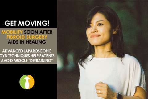 Get moving: Being active soon after fibroid removal surgery aids in recovery