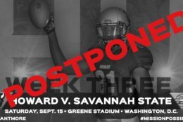 College football  Howard vs. Savannah State  Postponed -- no makeup date announced  (Courtesy Howard Athletics)