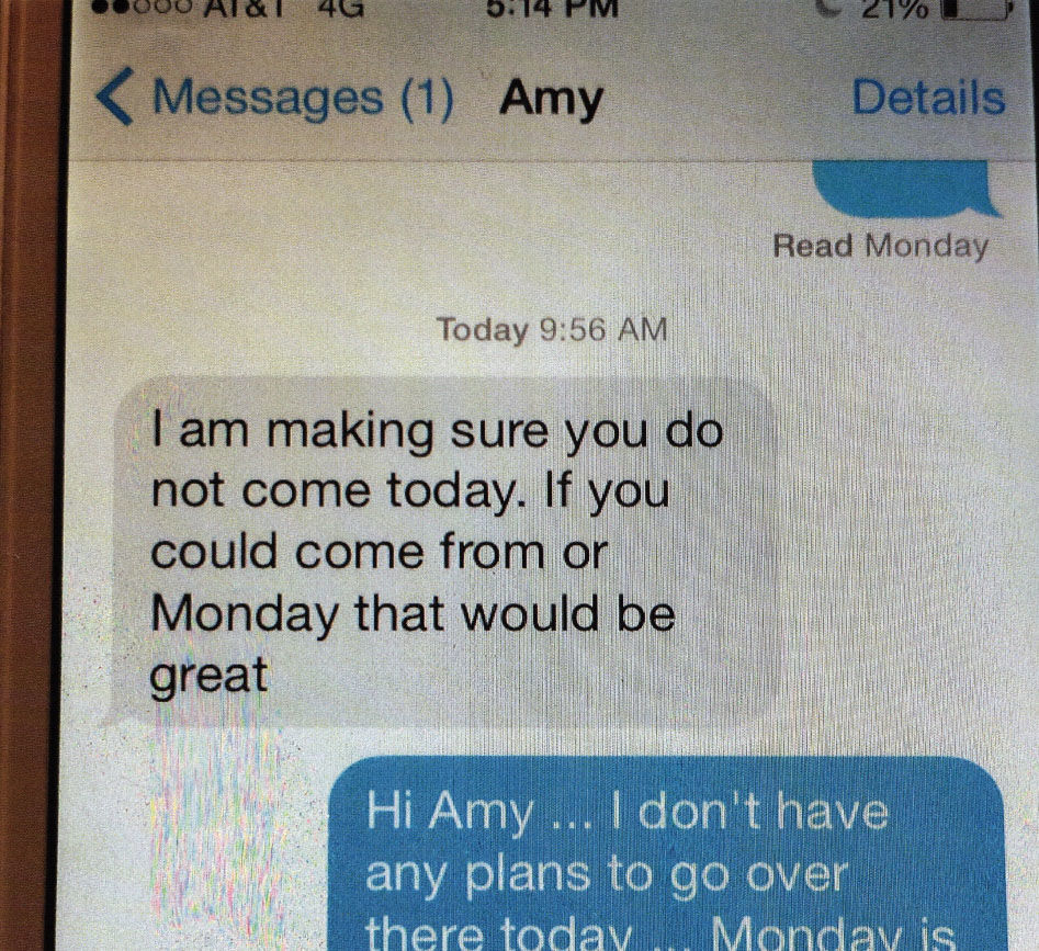 While the family was held hostage, they communicated -- via phone calls and text messages -- with several people, whohad no idea what was happening inside 3201 Woodland Drive. In this text message, Amy Savopoulos asks the other family's housekeeper, Nelly Gutierrez, not to come to the house. (Courtesy U.S. Attorney's Office for D.C.)
