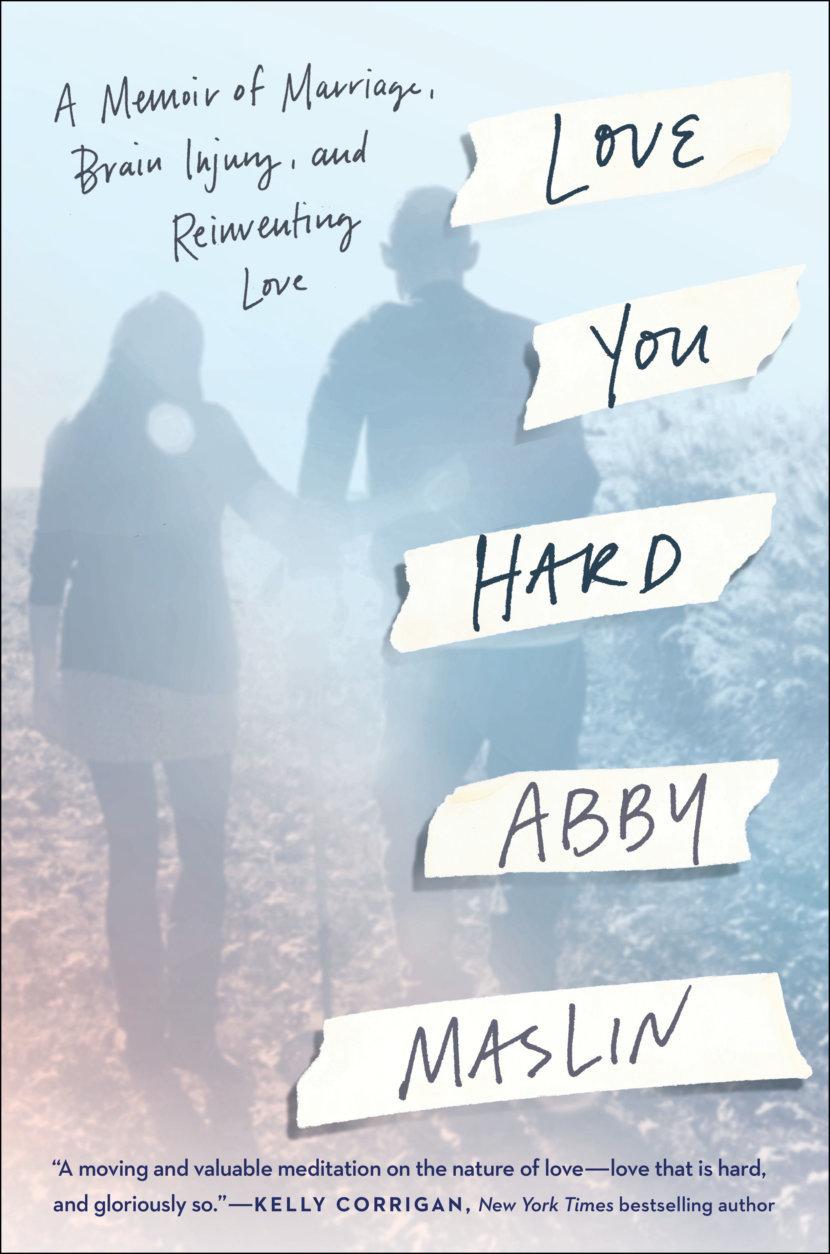 """Abby Maslin's new memoir, """"Love You Hard,"""" documents their experience."""