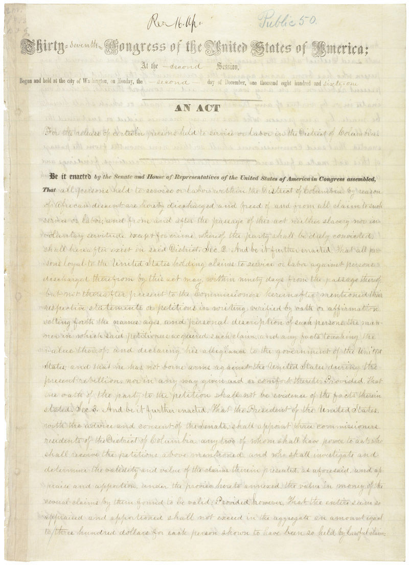 An Act of April 16, 1862 [For the Release of Certain persons Held to Service or Labor in the District of Columbia], also known as the Compensated Emancipation Act. (Courtesy U.S. National Archives Records Administration)