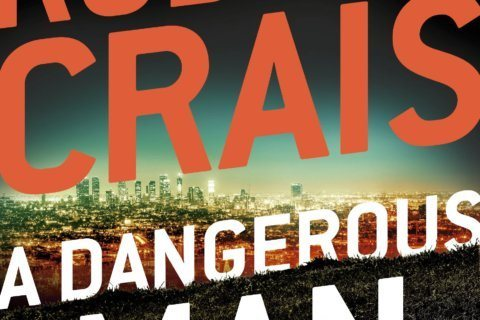 Review: 'A Dangerous Man' is suspenseful, tightly written