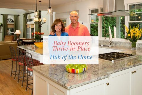 Baby boomers plan to thrive in place: Hub of the home